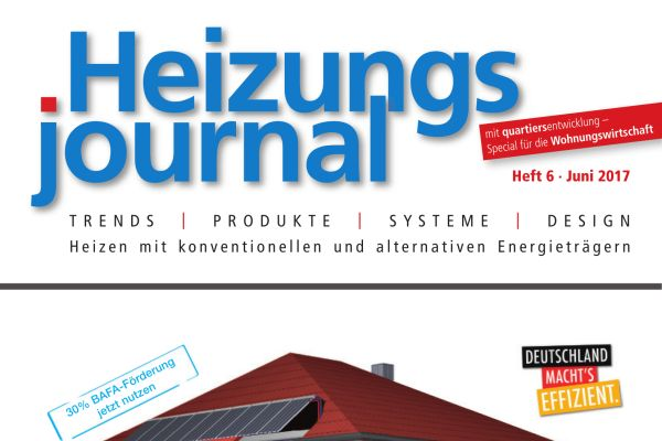 HeizungsJournal - Heft 6, Juni 2017 HeizungsJournal - Heft 6/2017
