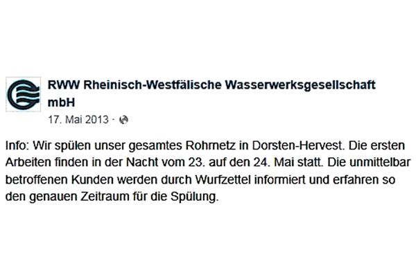 Abschluss der Umbauarbeiten 2013? Unter anderem über Facebook informierte das RWW im Mai 2013 die Kunden über eine große Trinkwasserleitungsspülung in Dorsten-Hervest, dem Standort der ehemaligen Zeche Fürst Leopold.